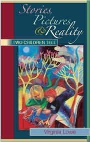 Stories, Pictures and Reality: Two Children Tell by Virginia Lowe